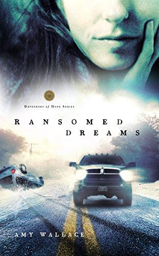 9781590527474: Ransomed Dreams (Defenders of Hope Series #1)