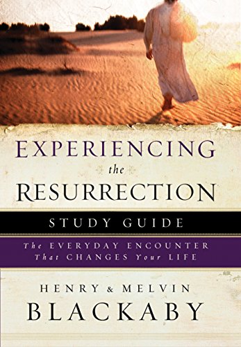 Experiencing the Resurrection Study Guide: The Everyday Encounter That Changes Your Life (1590527585) by Henry Blackaby; Mel Blackaby