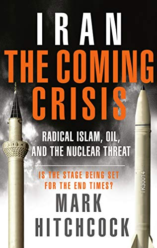 Iran: The Coming Crisis: Radical Islam, Oil, and the Nuclear Threat: Hitchcock, Mark