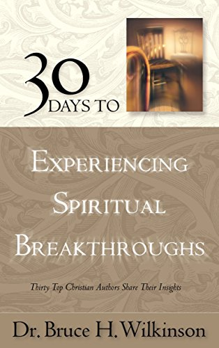 9781590527726: 30 Days to Experiencing Spiritual Breakthroughs: Thirty Top Christian Authors Share Their Insights