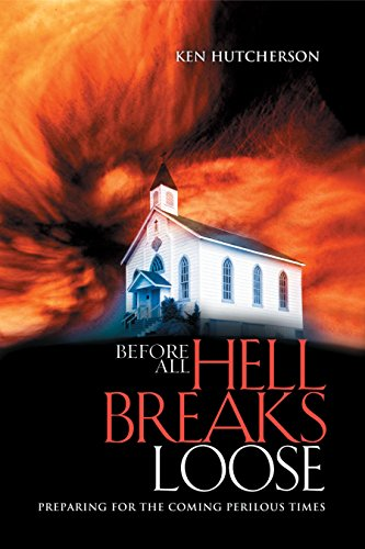 9781590527788: Before All Hell Breaks Loose: Preparing for the Coming Perilous Times