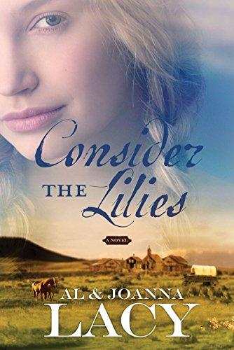 9781590527894: Consider the Lilies (Hannah of Fort Bridger Series #2)