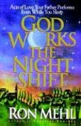 9781590528051: God Works the Night Shift: Acts of Love Your Father Performs Even While You Sleep
