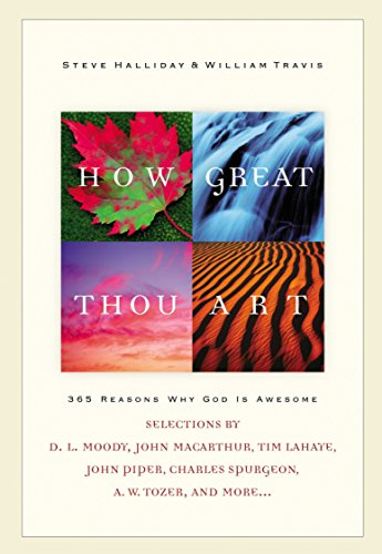 How Great Thou Art: 365 Reasons Why God Is Awesome (9781590528112) by Steve Halliday; William G. Travis