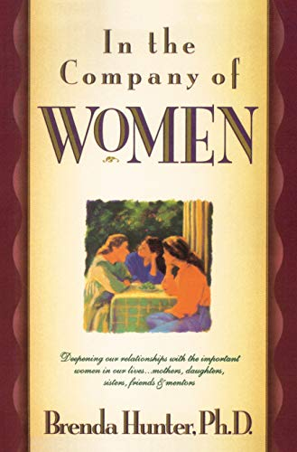 9781590528136: In the Company of Women: Deepening Our Relationships with the Important Women in Our Lives