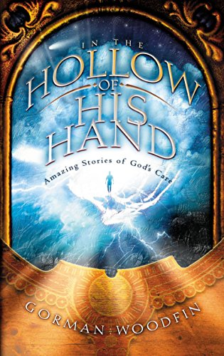9781590528143: In the Hollow of His Hand: Amazing Stories of God's Care
