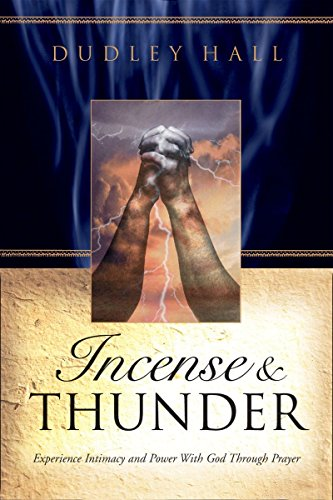 9781590528150: Incense and Thunder: Experience Intimacy and Power with God Through Prayer