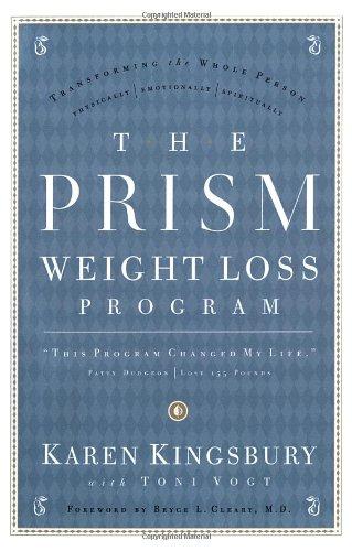 The Prism Weight Loss Program: Karen Kingsbury; Contributor-Toni
