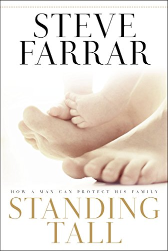 9781590528679: Standing Tall: How a Man Can Protect His Family