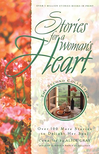 9781590528709: Stories for a Woman's Heart: Second Collection: Over One Hundred Treasures to Touch Your Soul (Stories for the Heart)