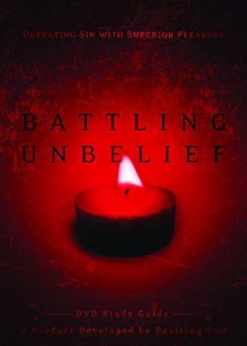 9781590529201: Battling Unbelief Study Guide: Defeating Sin with Superior Pleasure