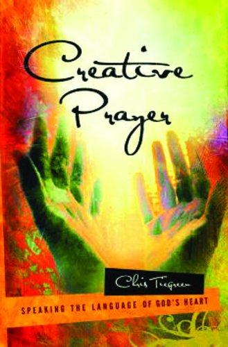 9781590529317: Creative Prayer: Speaking the Language of God's Heart