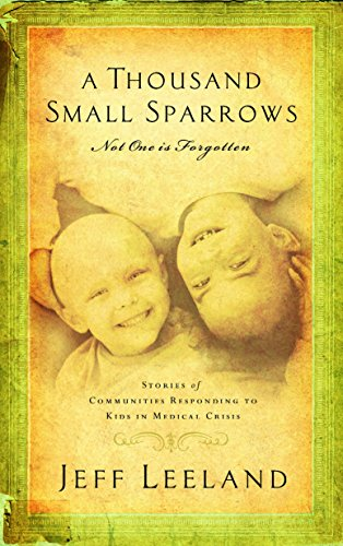 Thousand Small Sparrows, A: Not One Is Forgotten: Amazing Stories of Kids Helping Kids