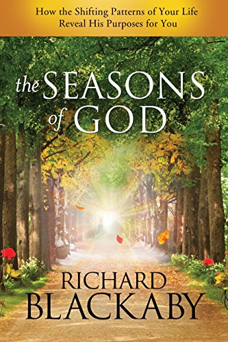 The Seasons of God: How the Shifting Patterns of Your Life Reveal His Purposes for You (1590529421) by Blackaby, Richard