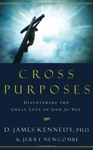 9781590529690: Cross Purposes: Discovering the Great Love of God for You