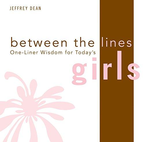 One-Liner Wisdom for Today's Girls (Between the Lines): Jeffrey Dean