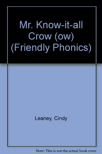 Mr. Know-it-all Crow (ow) (Friendly Phonics) (1590540867) by Leaney, Cindy