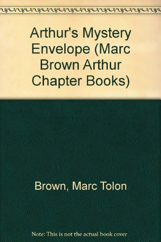 Arthur's Mystery Envelope (Marc Brown Arthur Chapter Books): Brown, Marc Tolon, Krensky, ...