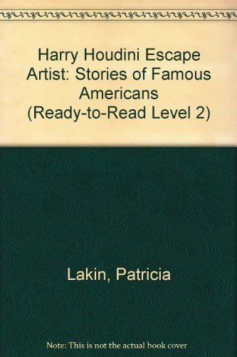 Harry Houdini Escape Artist: Stories of Famous Americans (Ready-to-Read Level 2) (1590549449) by Lakin, Patricia