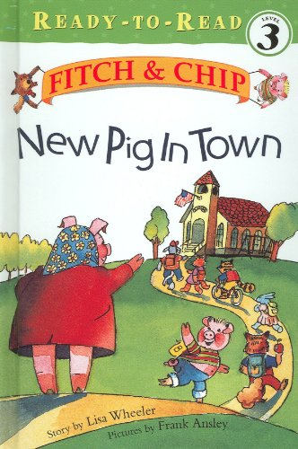 9781590549971: New Pig In Town: Fitch & Chip (Ready-to-read Level 3)