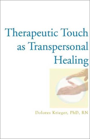 9781590560105: Therapeutic Touch As Transpersonal Healing