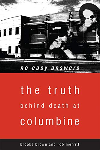 9781590560310: No Easy Answers: The Truth Behind Death at Columbine High School