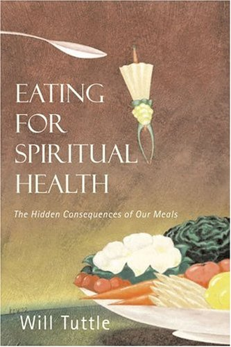 9781590560723: Eating for Spiritual Health: The Hidden Consequences of Our Meals