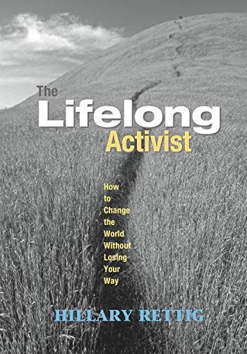 9781590560907: The Lifelong Activist: How to Change the World without Losing Your Way