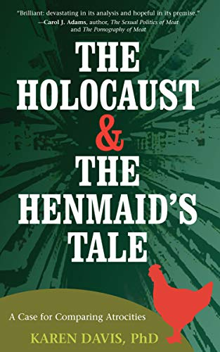 The Holocaust & the Henmaid's Tale: A Case for Comparing Atrocities: Davis, Karen