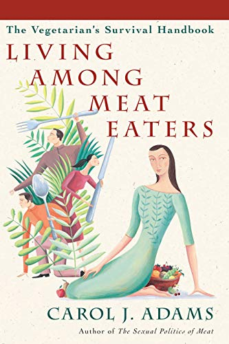 9781590561164: Living among Meat Eaters: The Vegetarian's Survival Handbook