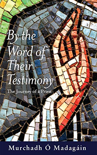 9781590561195: By the Word of Their Testimony: The Journey of a Priest