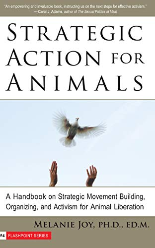 9781590561362: Strategic Action for Animals: A Handbook on Strategic Movement Building, Organizing, and Activism for Animal Liberation