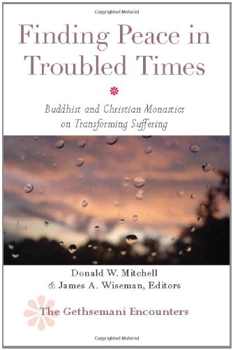 9781590561720: Finding Peace in Troubled Times: Buddhist and Christian Monastics on Transforming Suffering (Gethsemani Encounters)