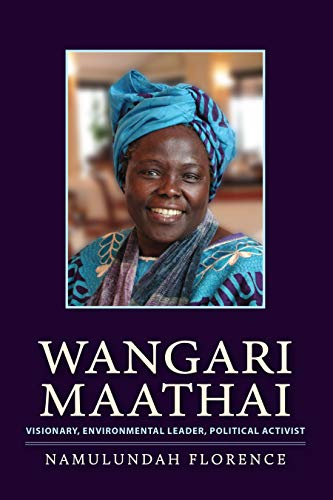 9781590564516: Wangari Maathai: Visionary, Environmental Leader, Political Activist (Lantern Books on Africa)
