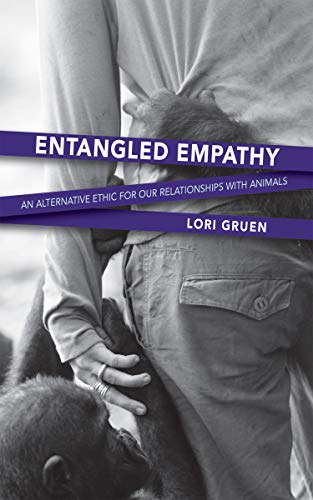 9781590564875: Entangled Empathy: An Alternative Ethic for Our Relationships with Animals