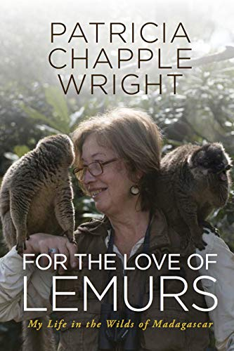 9781590565476: For the Love of Lemurs: My Life in the Wilds of Madagascar