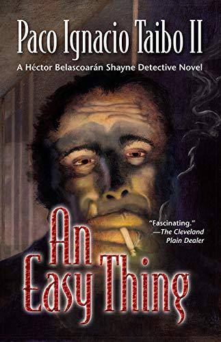 9781590580066: An Easy Thing: A Hector Belascoaran Shayne Mystery: A Héctor Belascoarán Shayne Detective Novel: 49 (Hector Belascoaran Shayne Detective Novels)