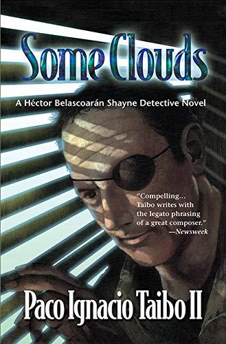 9781590580325: Some Clouds: A Héctor Belascoarán Shayne Detective Novel (Hector Belascoaran Shayne Detective Novels)