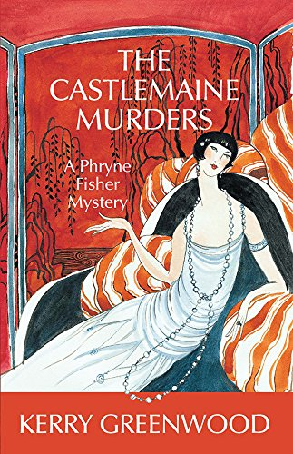 The Castlemaine Murders (Phryne Fisher Mysteries): Kerry Greenwood