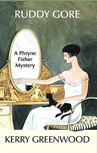 Ruddy Gore (Phryne Fisher Mysteries) (1590581644) by Kerry Greenwood