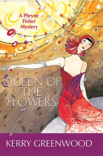 9781590581711: Queen of the Flowers: A Phryne Fisher Mystery