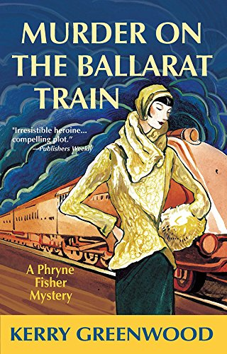 9781590582411: Murder on the Ballarat Train: A Phryne Fisher Mystery