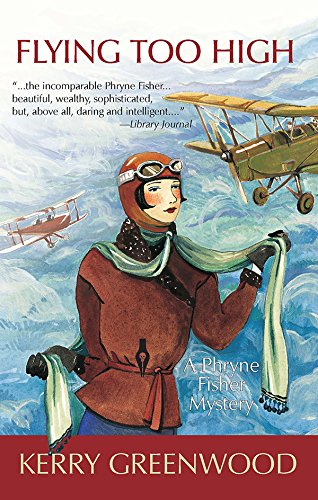 9781590582442: Flying Too High: A Phryne Fisher Mystery