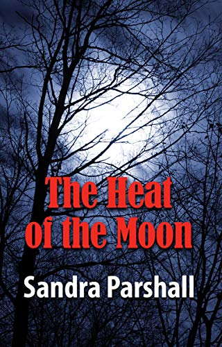 Heat of the Moon, The (Rachel Goddard Mysteries): Parshall, Sandra
