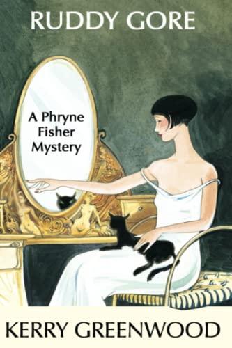 Ruddy Gore (Phryne Fisher Mysteries): Kerry Greenwood