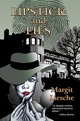Lipstick and Lies (Pucci Lewis Mysteries): Margit Liesche