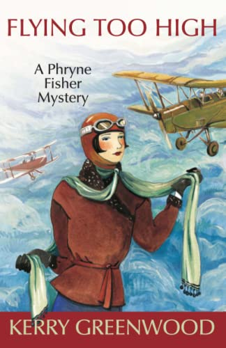 9781590583951: Flying Too High : a Phryne Fisher Mystery