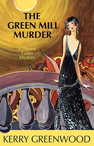 The Green Mill Murder: A Phryne Fisher Mystery (1590584074) by Kerry Greenwood