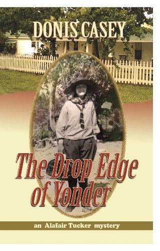 9781590584460: The Drop Edge of Yonder (Alafair Tucker)