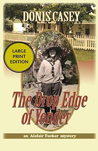 9781590584477: The Drop Edge of Yonder (Alafair Tucker Mysteries)
